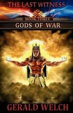 The Last Witness: Gods of War: Gods of War by Welch, Gerald