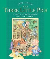 Step Inside: The Three Little Pigs: A Magic 3-Dimensional Fairy-Tale World by S