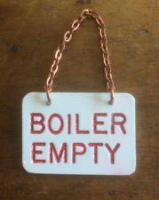 """10.25"""" Gauge Boiler Empty Sign Live Steam"""