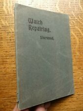 Watch Repairing 1910 Napoleon Bonaparte Sherwood Practical Treatise 3rd edition
