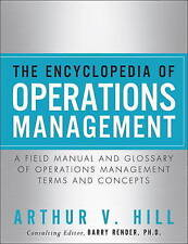 The Encyclopedia of Operations Management: A Field Manual and Glossary of Operat