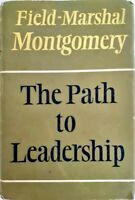 1961 The Path to Leadership Field Marshal Montgomery of Alamein 1st Edition Book