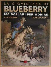 la giovinezza di BLUEBERRY 16 100 DOLLARI PER MORIRE alessandro editore 2007