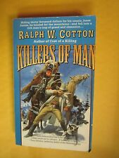 SIGNED by Author: Killers of Man by Ralph W. Cotton (1997, Paperback)