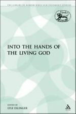 The Library of Hebrew Bible/Old Testament Studies: Into the Hands of the Living