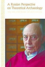 A Russian Perspective on Theoretical Archaeology: The Life and Work of Leo S. Kl