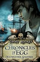 (Good)-Chronicles of Egg: Deadweather and Sunrise (The Chronicles of Egg) (Paper