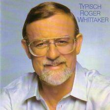 ROGER WHITTAKER - CD - TYPISCH
