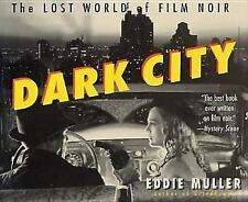 Dark City : The Lost World of Film Noir by Eddie Muller (1998, Paperback, Revise