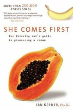 Kerner: She Comes First : The Thinking Man's Guide to Pleasuring a Woman by...