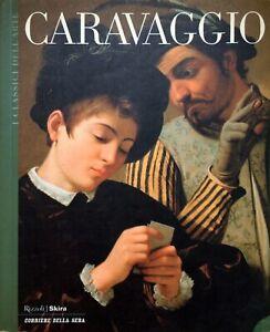 CARAVAGGIO - I classici dell'arte/Corriere della Sera, Rizzoli/Skira Ed. 2003