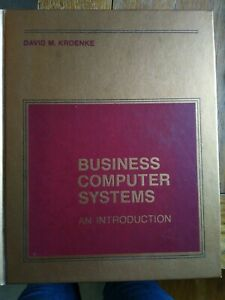 Business Computer Systems : An Introduction by David Kroenke