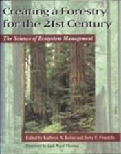 Creating a Forestry for the 21st Century   : The Science of Ecosystem-ExLibrary