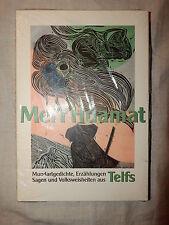 Mei'r Huamat - Mundartgedichte, Erzählungen, Sagen Volksweisheiten aus Telfs (A)