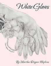 White Gloves: By Martha Dugan Hopkins