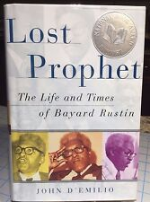 Lost Prophet : The Life and Times of Bayard Rustin by J D'emilio-SIGNED 1st/1st