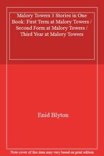 Malory Towers 3 Stories in One Book: First Term at Malory Towers / Second Form,