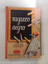 RAGAZZO NEGRO Richard Wright Bruno Fonzi Mondadori Il bosco 1958 romanzo libro