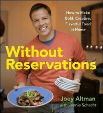 Joey Altman Without Reservations Flavorful Food 2008 Hardcover Dust Jacket