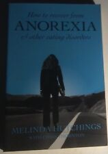 How to recover from Anorexia & other eating disorders, Melinda Hutchings
