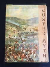 The Custer Myth By Colonel W.A. Graham 1953 First Edition