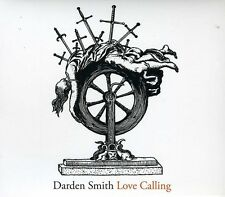 Love Calling - Darden Smith (2013, CD NEUF)