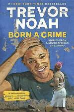 Born a Crime: Stories from a South African Childhood by Trevor Noah (Hardback, 2016)