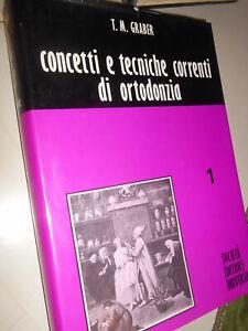 CONCETTI E TECNICHE CORRENTI DI ORTODONZIA -T.M.GRABER-SEI - VOLUME I