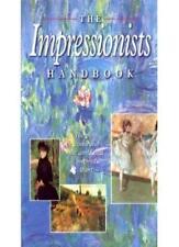 The Impressionists Handbook,Robert Katz, Celestine Dars