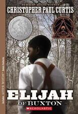 Elijah of Buxton by Christopher Paul Curtis (2009, PB) NEWBERY MEDAL WINNER