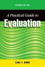 A Practical Guide to Evaluation, Second Edition: By Brun, Carl