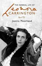 The Surreal Life of Leonora Carrington by Joanna Moorhead (Hardback, 2017)