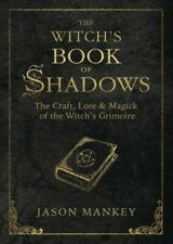Witch's Book of Shadows : The Craft, Lore & Magick of the Witch's Grimoire, P...