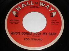 Rod Bernard: Who's Gonna Rock My Baby / Colinda 45 - Rockabilly
