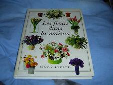 LES FLEURS DANS LA MAISON DE SIMON LYCETT