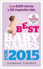 Best Baby Names for 2015: Over 8,000 names and 100 inspiration lists by Siobhan