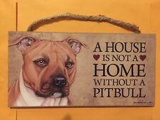 """A House Is Not A Home w/out a Dog 5""""x10"""" Sign Hang Stana Pet Lover Gift Pitbull"""
