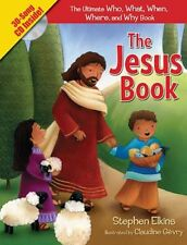B0046LURU2 The Jesus Book: The Who, What, Where, When, and Why Book About Jesus