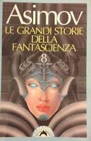 Le Grandi Storie Della Fantascienza: 8,Isaac Asimov  ,Bompiani,1992