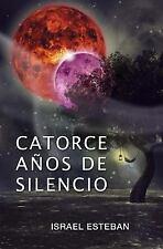 Catorce años de Silencio by Israel Esteban (2015, Paperback)