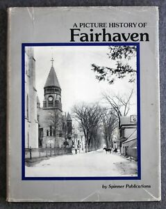 1986 PICTURE HISTORY OF FAIRHAVEN MASSACHUSETTS Spinner NEW BEDFORD Mass MA