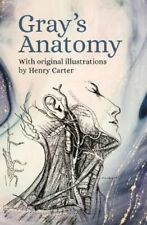 Gray's Anatomy With Original Illustrations by Henry Carter 9781789503593