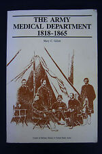 ARMY MEDICAL DEPARTMENT 1818-1865. By Mary Gillett. Historical Series. 1987.