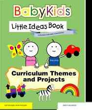 BabyKids Little Ideas Curriculum Themes and Projects for Pre-K w/free bonus book