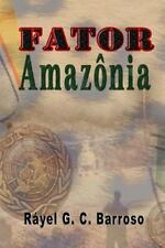 Fator Amazônia by Ráyel Barroso (2011, Paperback)
