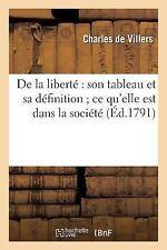 Philosophie: De la Liberte : Son Tableau et Sa Definition; Ce Qu'elle Est...