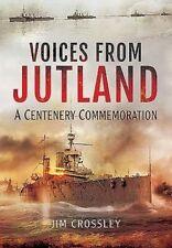 Voices from Jutland: A Centenary Commemoration by Jim Crossley (Hardback, 2016)