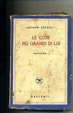 Luciano Zuccoli#LE COSE PIÙ GRANDI DI LUI#Garzanti Editore Roma 1944