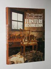 George Buchanan The Illustrated Handbook Of Furniture Restoration. HB/DJ 1986.