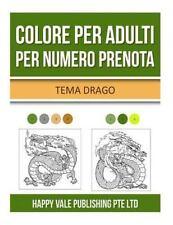 Libro Da Colorare per Adulti : Tema Dragos by Happy Vale Publishing Pte Ltd...